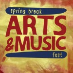 Spring Break Arts and Music Fest 2016